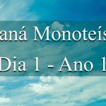 Maná Monoteísta - Dia 1 - Ano 1