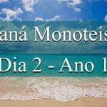Maná Monoteísta - Dia 2 - Ano 1