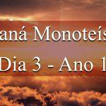 Maná Monoteísta - Dia 3 - Ano 1