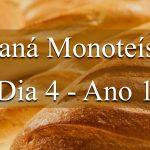 Maná Monoteísta - Dia 4 - Ano 1