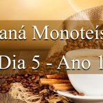 Maná Monoteísta - Dia 5 - Ano 1