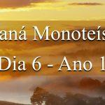 Maná Monoteísta - Dia 6 - Ano 1