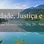 Verdade, Justiça e Paz (Maná Monoteísta - Dia 26 - Ano 1)